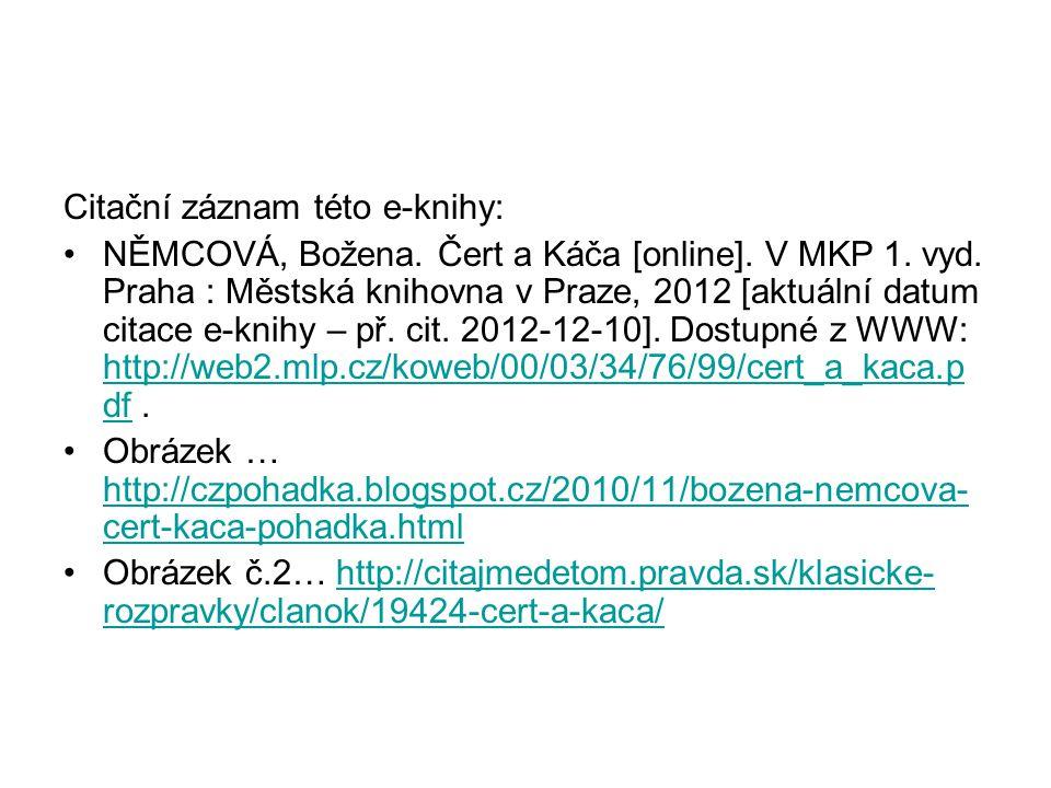 Citační záznam této e-knihy: NĚMCOVÁ, Božena. Čert a Káča [online]. V MKP 1. vyd. Praha : Městská knihovna v Praze, 2012 [aktuální datum citace e-knih