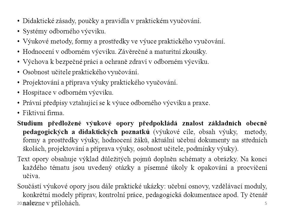 20.4.20155 5 5 Didaktické zásady, poučky a pravidla v praktickém vyučování. Systémy odborného výcviku. Výukové metody, formy a prostředky ve výuce pra