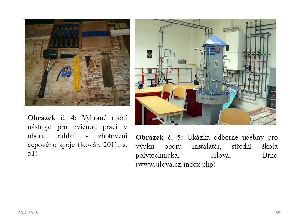 20.4.201585 Obrázek č. 4: Vybrané ruční nástroje pro cvičnou práci v oboru truhlář - zhotovení čepového spoje (Kovář, 2011, s. 51) Obrázek č. 5: Ukázk