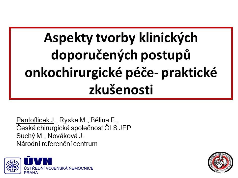 Děkuji za pozornost Aspekty tvorby klinických doporučených postupů onkochirurgické péče- praktické zkušenosti