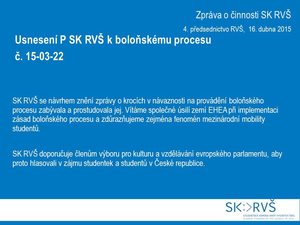 SK RVŠ se návrhem znění zprávy o krocích v návaznosti na provádění boloňského procesu zabývala a prostudovala jej.