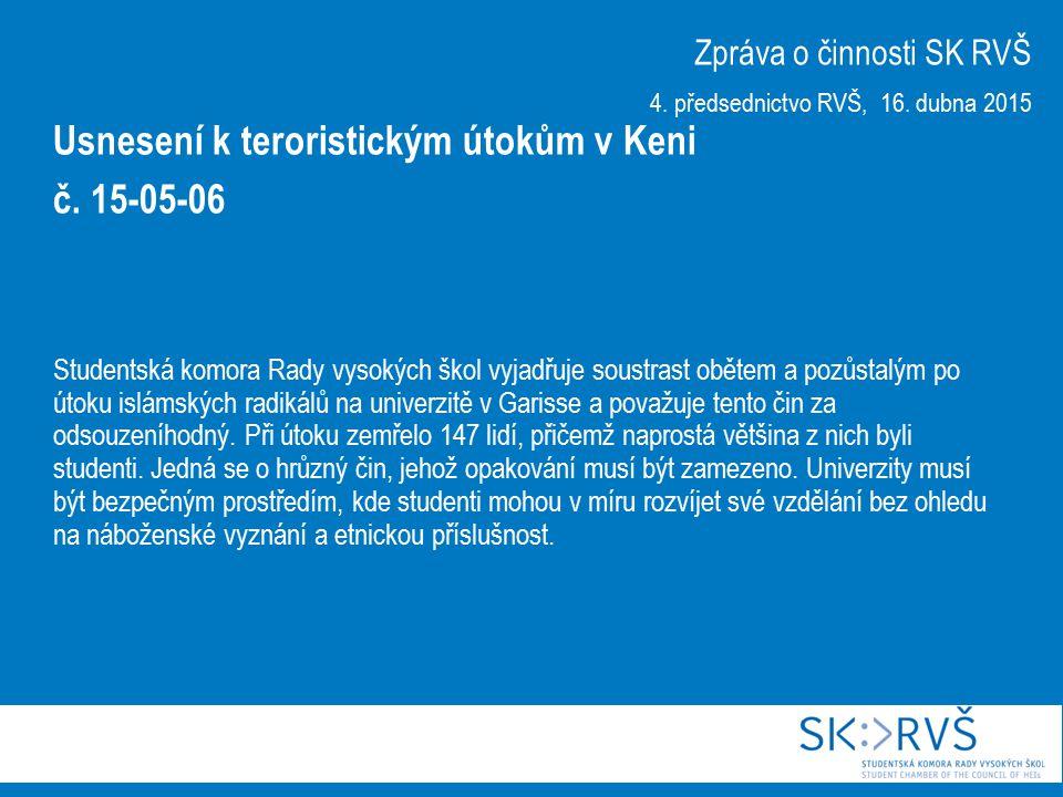 Studentská komora Rady vysokých škol vyjadřuje soustrast obětem a pozůstalým po útoku islámských radikálů na univerzitě v Garisse a považuje tento čin za odsouzeníhodný.