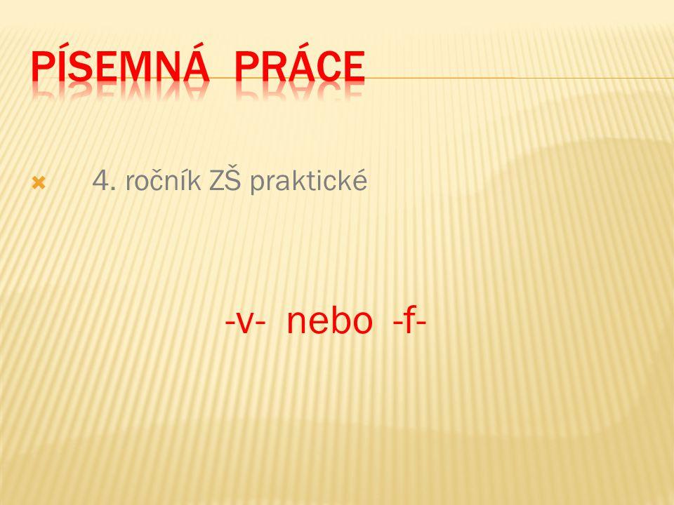  4. ročník ZŠ praktické -v- nebo -f-