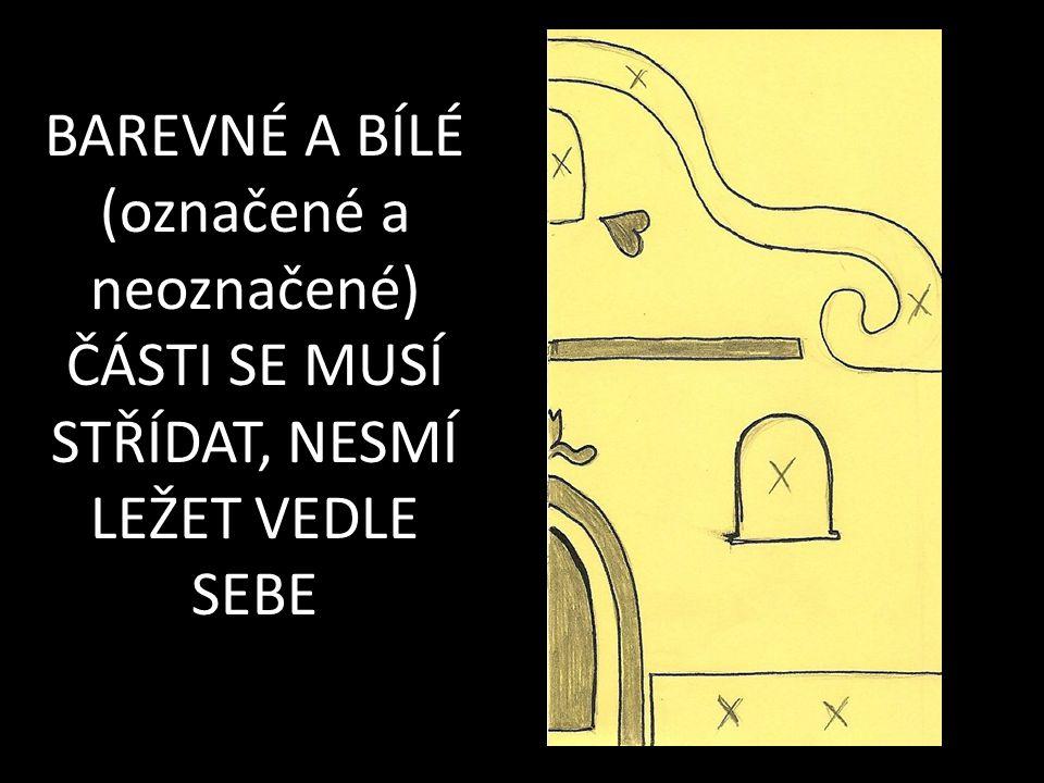 BAREVNÉ A BÍLÉ (označené a neoznačené) ČÁSTI SE MUSÍ STŘÍDAT, NESMÍ LEŽET VEDLE SEBE