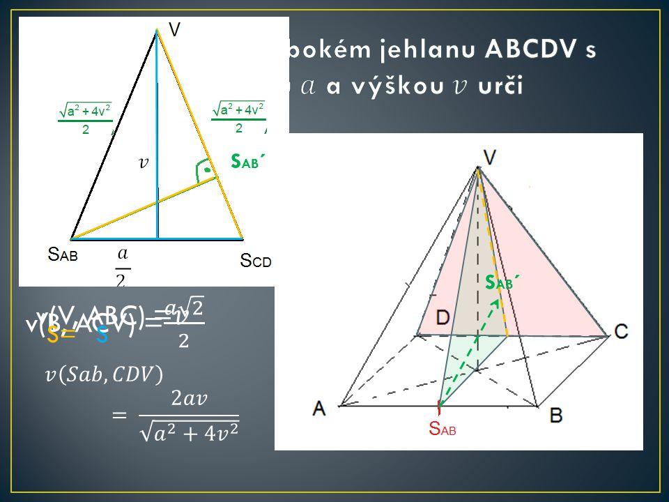 a) V od ABC b) B od ACV c) S AB od CDV V´ B´ S AB ´ S=S