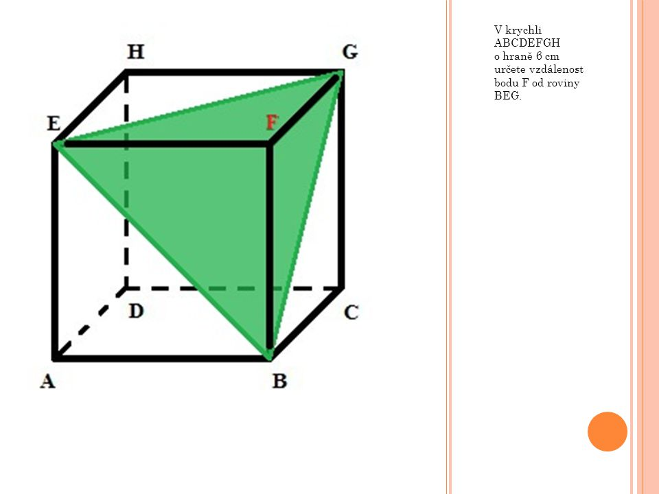 Nejprve nalezneme kolmou rovinu k rovině BEG, v níž zároveň leží bod F (tento postup již známe z předchozích lekcí).