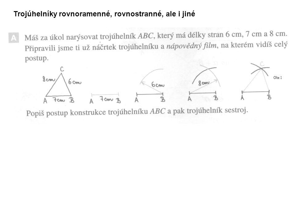 Trojúhelníky rovnoramenné, rovnostranné, ale i jiné Obr.1