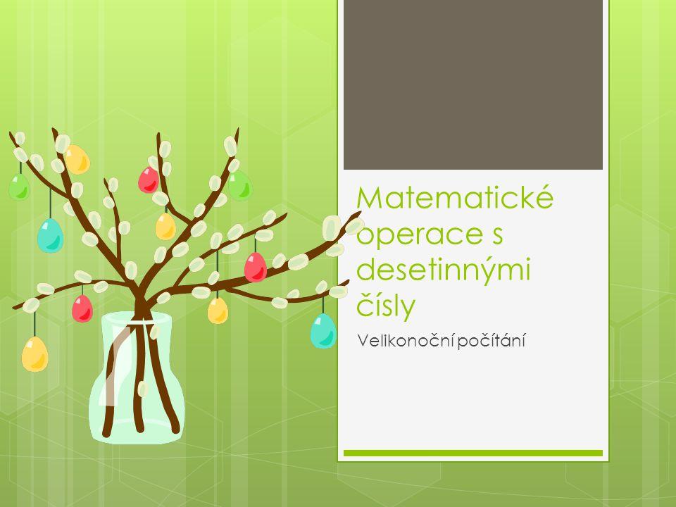 Matematické operace s desetinnými čísly Velikonoční počítání