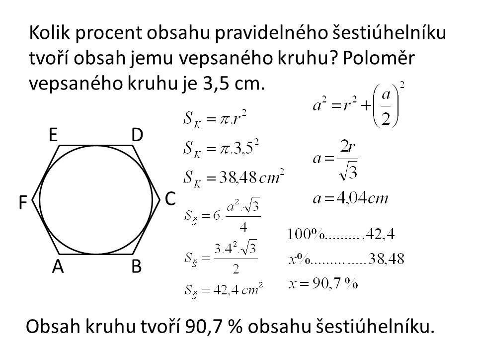 Kolik procent obsahu pravidelného šestiúhelníku tvoří obsah jemu vepsaného kruhu.
