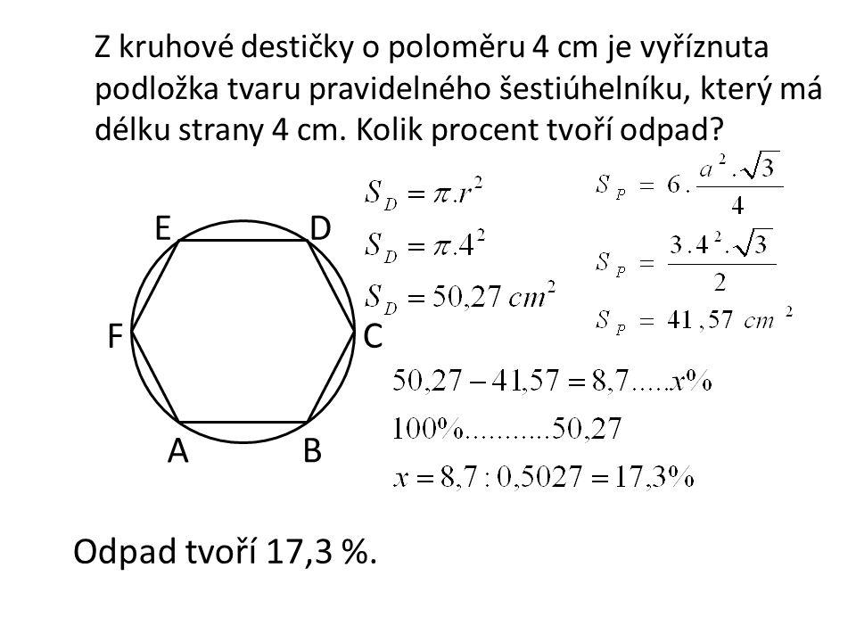 Z kruhové destičky o poloměru 4 cm je vyříznuta podložka tvaru pravidelného šestiúhelníku, který má délku strany 4 cm.