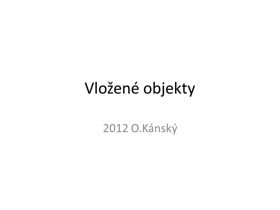 Vložené objekty 2012 O.Kánský
