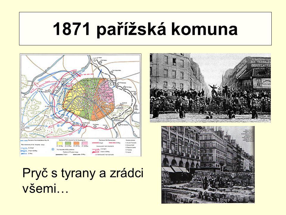1871 pařížská komuna Pryč s tyrany a zrádci všemi…