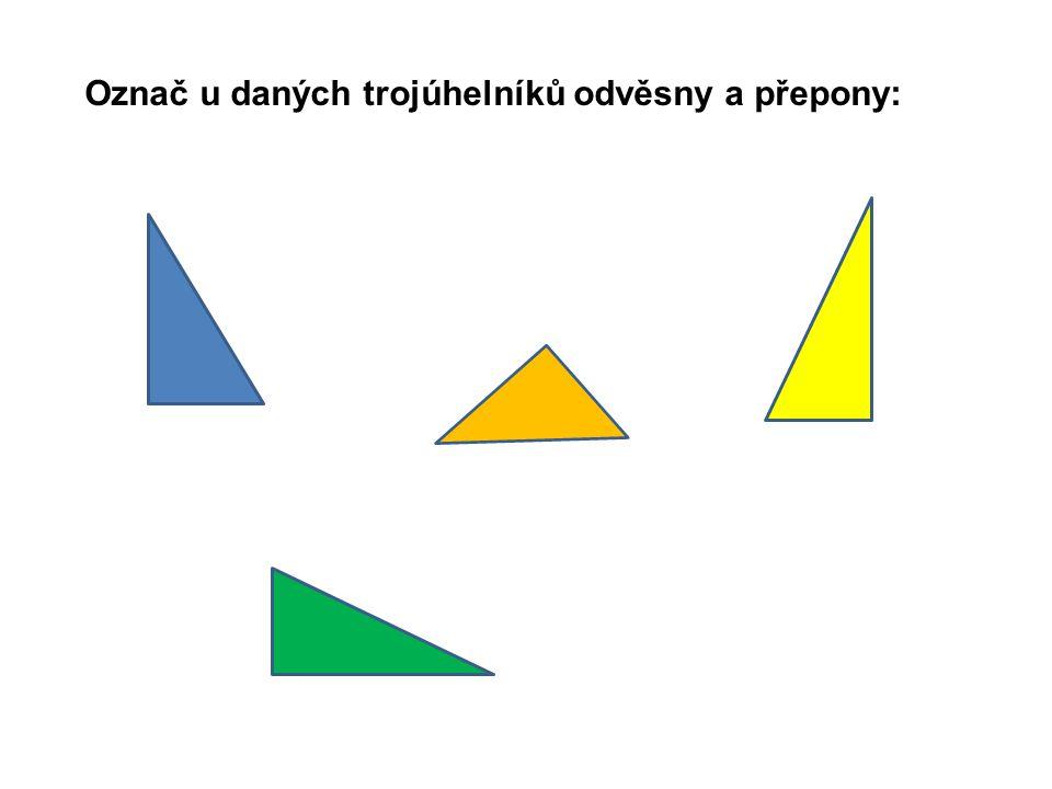 Popisování pravoúhlého trojúhelníku A B A A B B C C C ∆ABC - poslední bod C leží u prvého úhlu