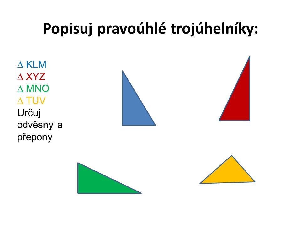 Pythagorova věta AB C Pravoúhlý trojúhelník ABC s délkami stran: a = 3 cm c = 5 cm b = 4 cm Nad stranami trojúhelníku sestrojíme čtverce