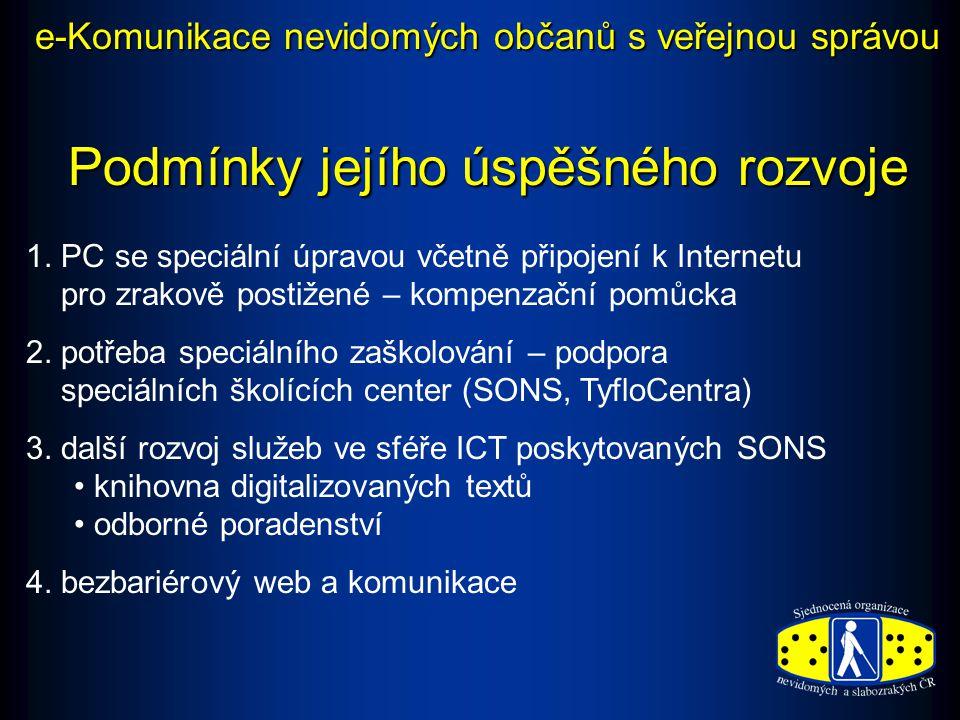 Zastoupení prostředků používaných ke zpřístupnění ICT * jedná se o hlasové a hmatové výstupy * jedná se o hlasové a hmatové výstupy ** jedná se o programy, které umožní jakékoliv zvětšení prostředí ** jedná se o programy, které umožní jakékoliv zvětšení prostředí e-Komunikace nevidomých občanů s veřejnou správou