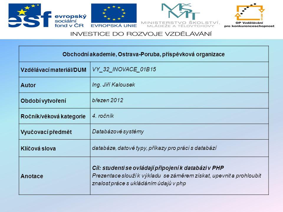 Obchodní akademie, Ostrava-Poruba, příspěvková organizace Vzdělávací materiál/DUM VY_32_INOVACE_01B15 Autor Ing.
