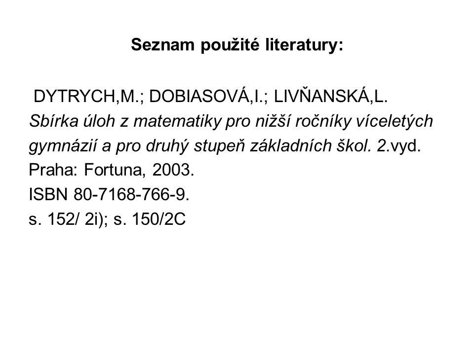 Seznam použité literatury: DYTRYCH,M.; DOBIASOVÁ,I.; LIVŇANSKÁ,L.