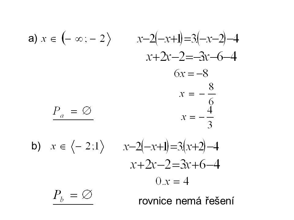 a) b) rovnice nemá řešení