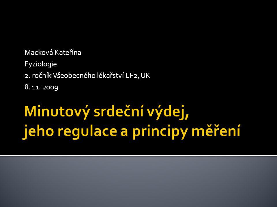 Macková Kateřina Fyziologie 2. ročník Všeobecného lékařství LF2, UK 8. 11. 2009