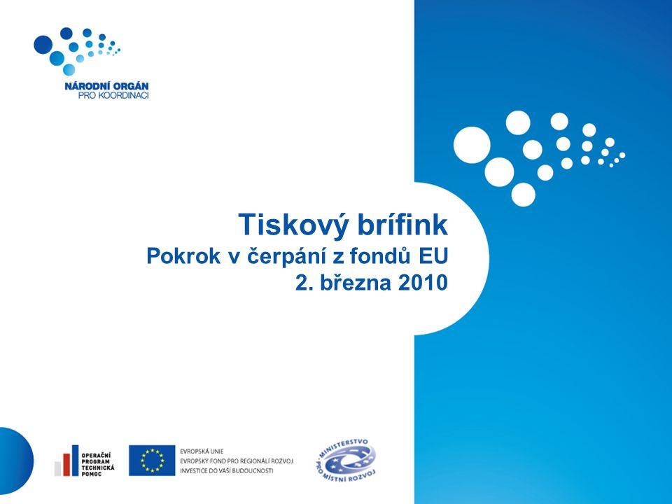 1 Tiskový brífink Pokrok v čerpání z fondů EU 2. března 2010