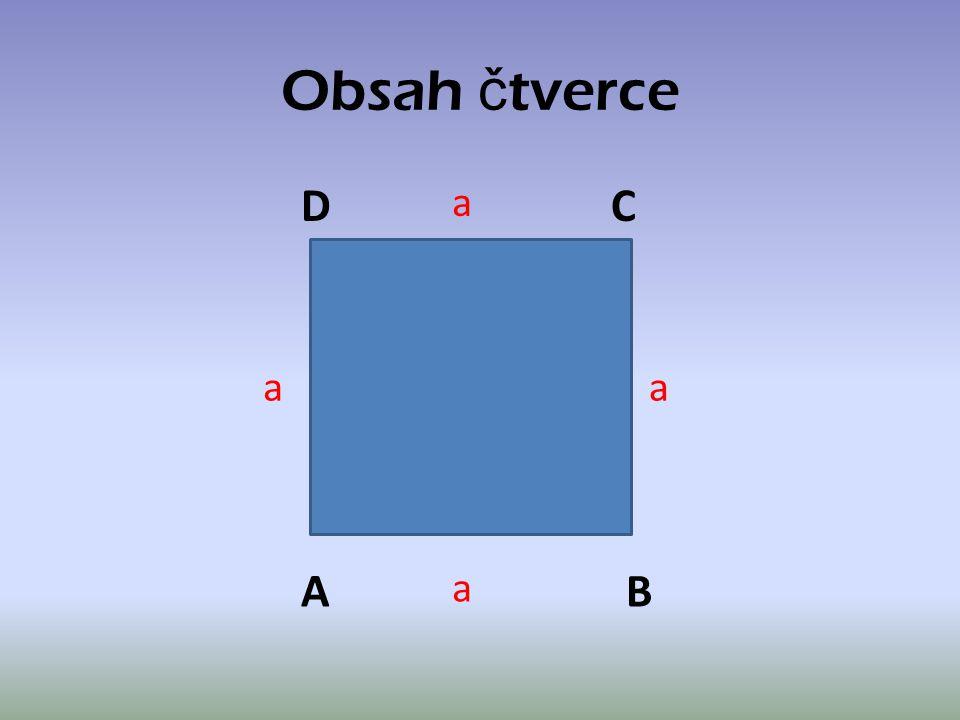 A B CD a a aa S = a. a a = 7 cm S = 7. 7 S = 49 cm 2