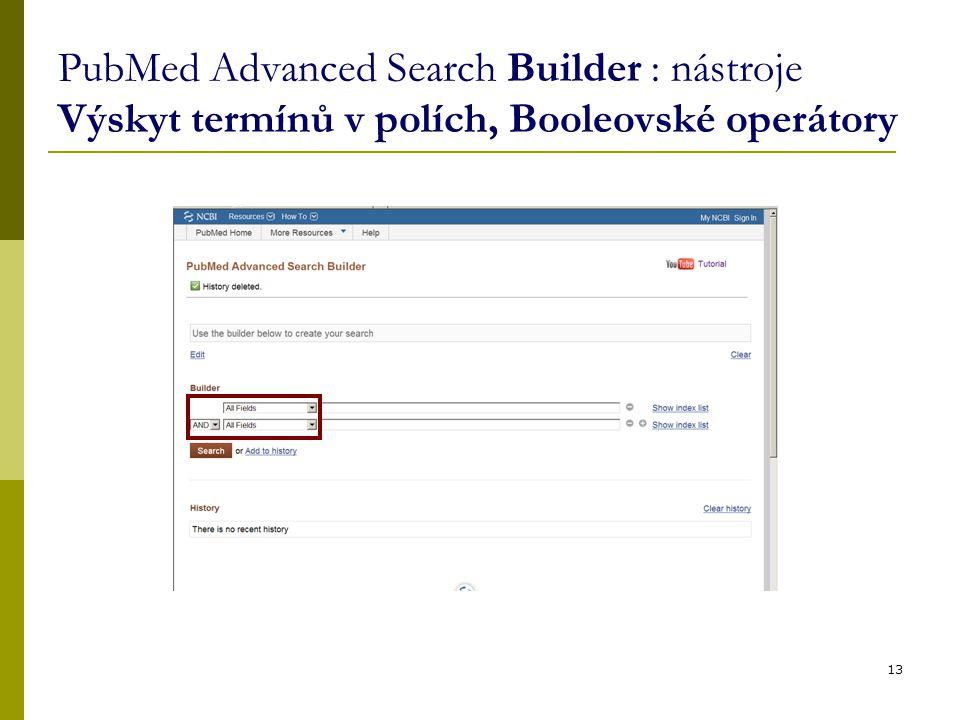 PubMed Advanced Search Builder : nástroje Výskyt termínů v polích, Booleovské operátory 13