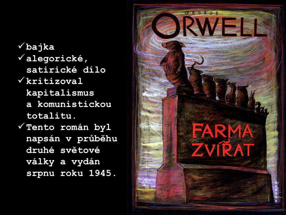 bajka alegorické, satirické dílo kritizoval kapitalismus a komunistickou totalitu. Tento román byl napsán v průběhu druhé světové války a vydán srpnu