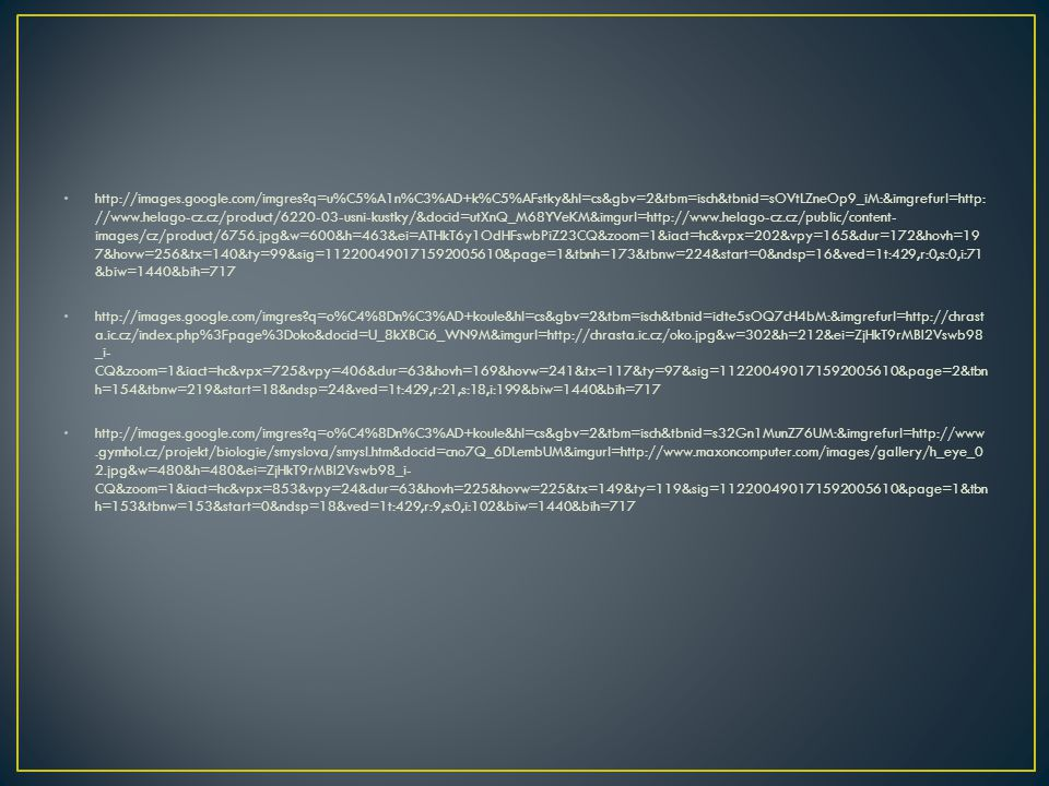 http://images.google.com/imgres?q=u%C5%A1n%C3%AD+k%C5%AFstky&hl=cs&gbv=2&tbm=isch&tbnid=sOVtLZneOp9_iM:&imgrefurl=http: //www.helago-cz.cz/product/622