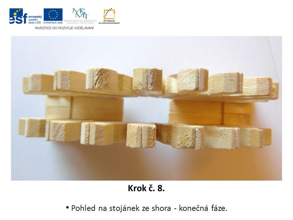 Krok č. 8. Pohled na stojánek ze shora - konečná fáze.
