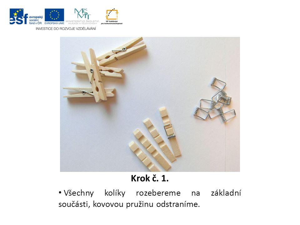 Krok č. 1. Všechny kolíky rozebereme na základní součásti, kovovou pružinu odstraníme.