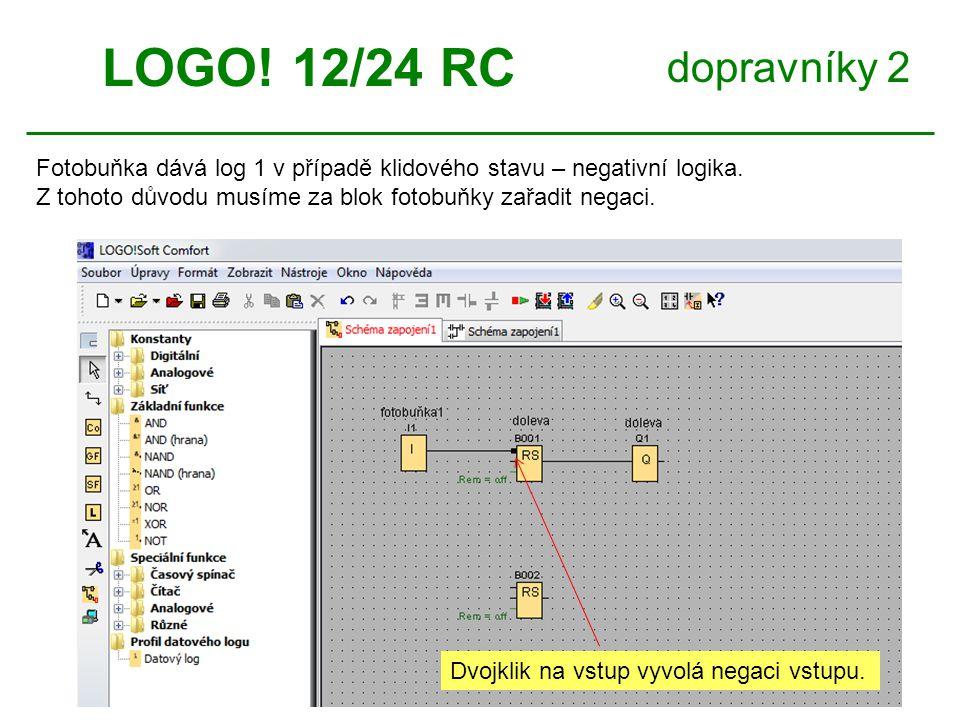 dopravníky 2 LOGO. 12/24 RC Fotobuňka dává log 1 v případě klidového stavu – negativní logika.