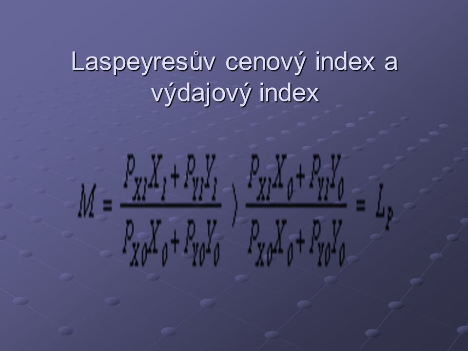 Laspeyresův cenový index a výdajový index