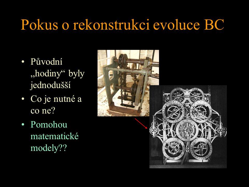 """Pokus o rekonstrukci evoluce BC Původní """"hodiny"""" byly jednodušší Co je nutné a co ne? Pomohou matematické modely??"""