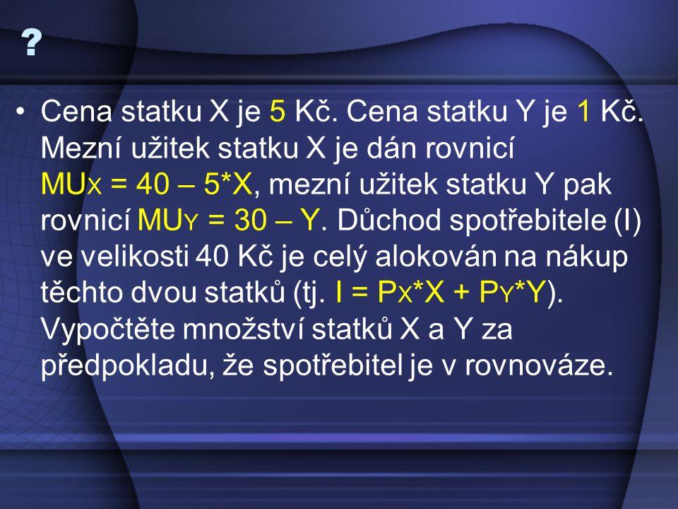 Cena statku X je 5 Kč.Cena statku Y je 1 Kč.