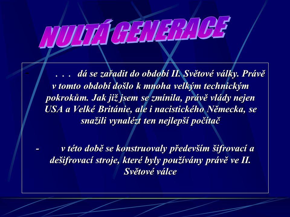 NULTÁ GENERACE PRVNÍ GENERACE DRUHÁ GENERACE TŘETÍ GENERACE ČTVRTÁ GENERACE
