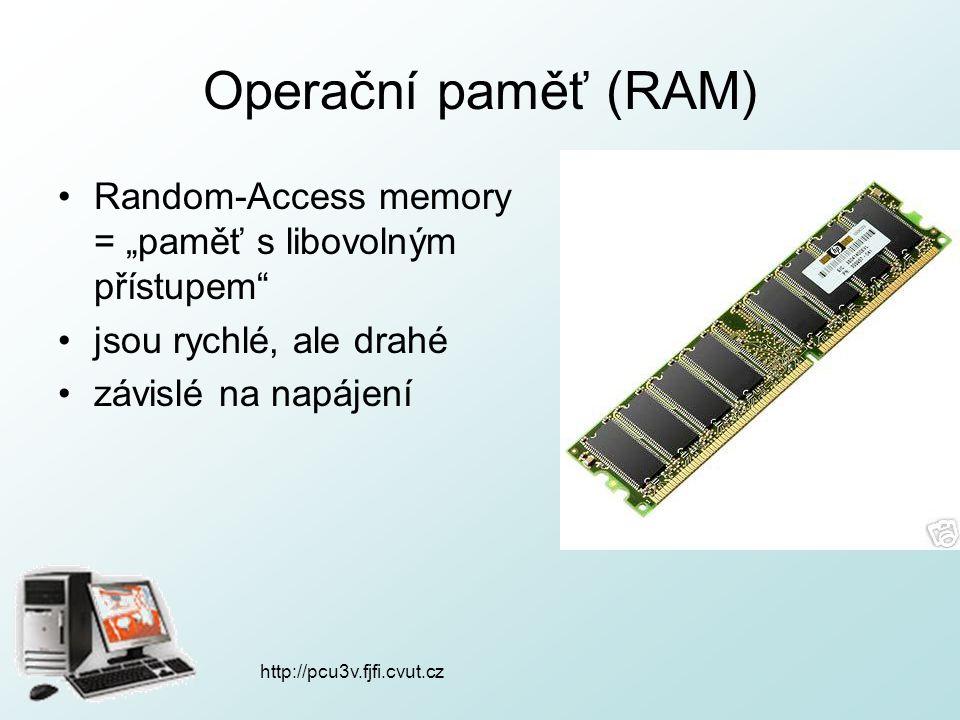 """Operační paměť (RAM) Random-Access memory = """"paměť s libovolným přístupem"""" jsou rychlé, ale drahé závislé na napájení"""