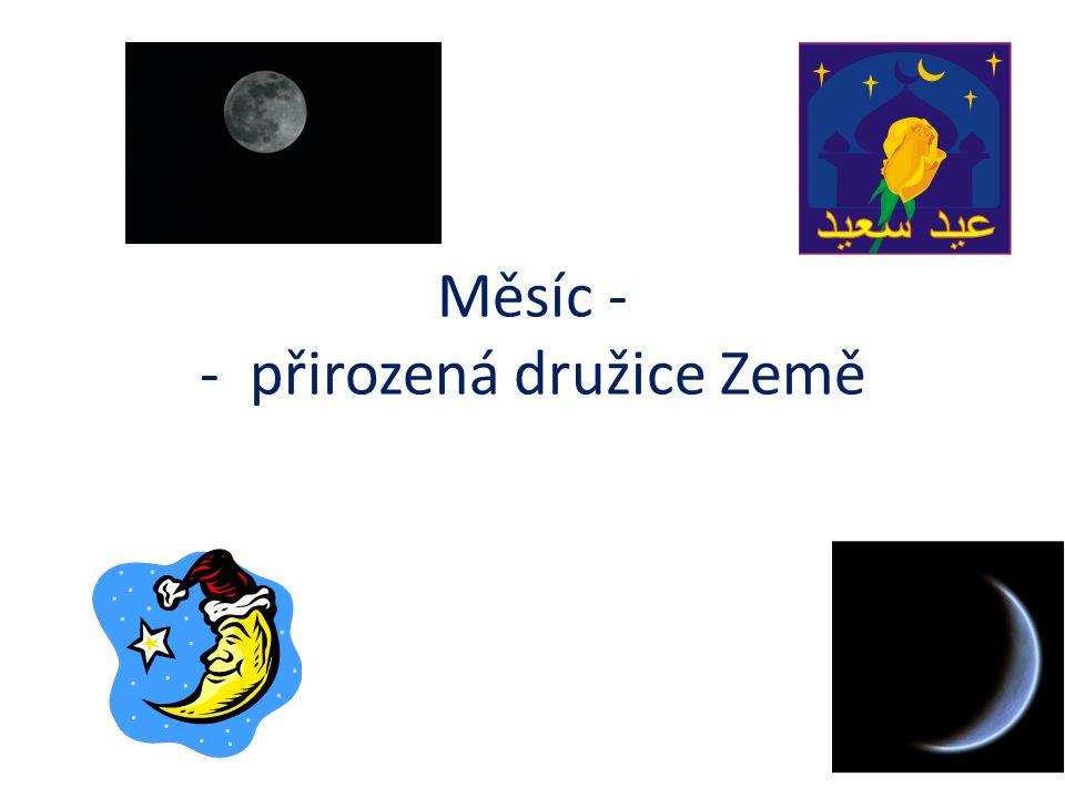 Měsíc - - přirozená družice Země