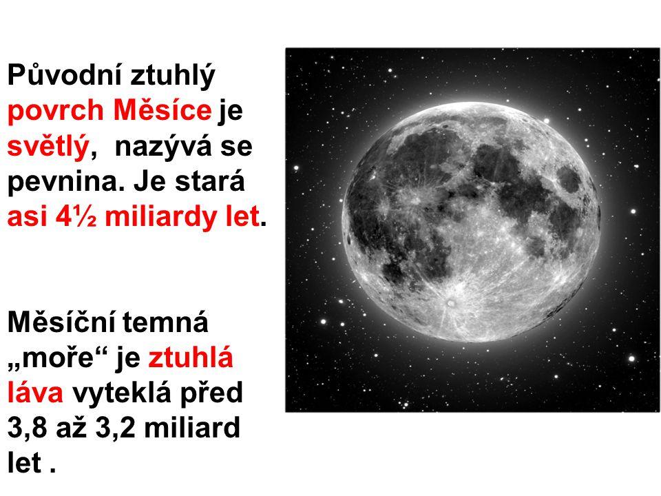 Původní ztuhlý povrch Měsíce je světlý, nazývá se pevnina.