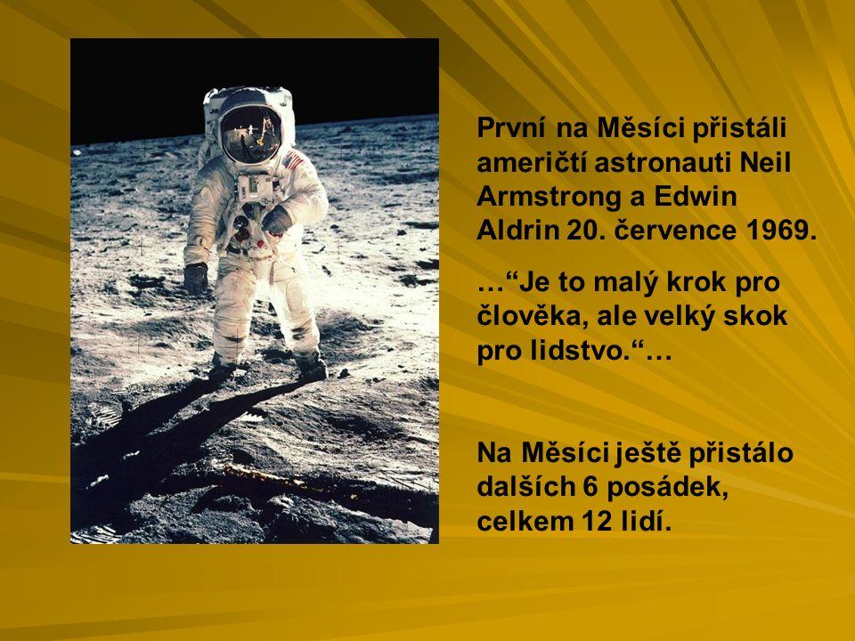 Měsíc má šestkrát menší gravitační přitažlivost než Země.