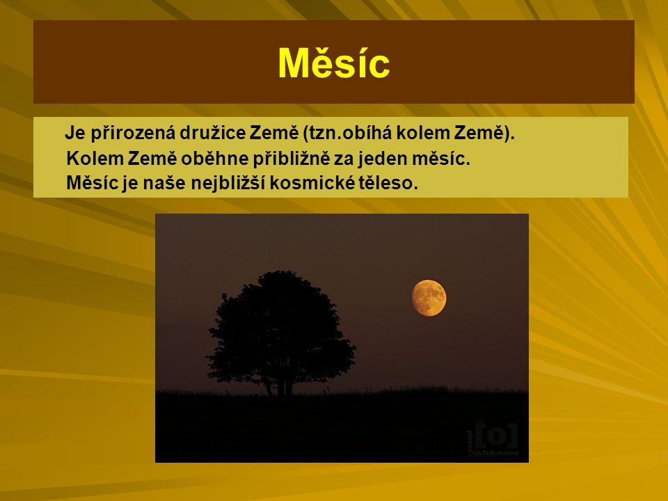 Měsíc má tvar koule Na Měsíci není vzduch ani voda.