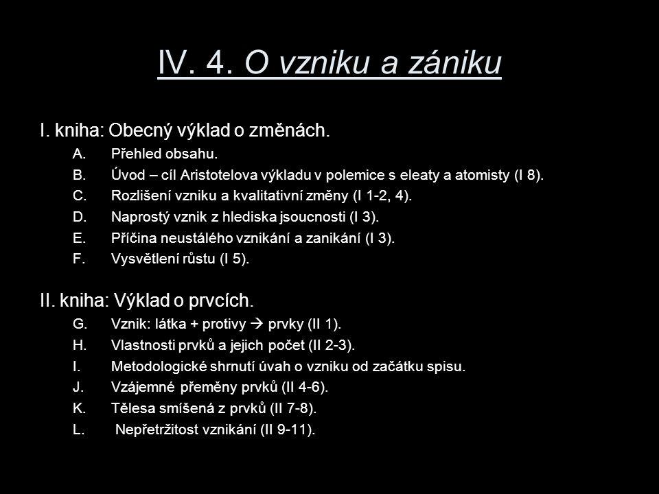 IV.4. O vzniku a zániku I. kniha: Obecný výklad o změnách.