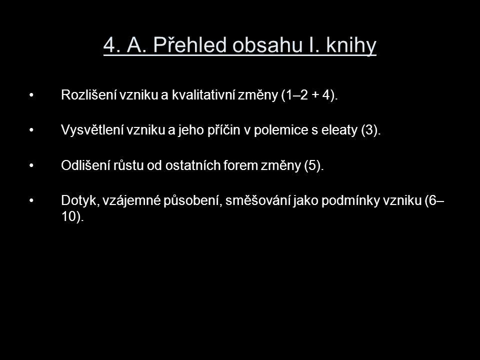 4.A. Přehled obsahu I. knihy Rozlišení vzniku a kvalitativní změny (1–2 + 4).