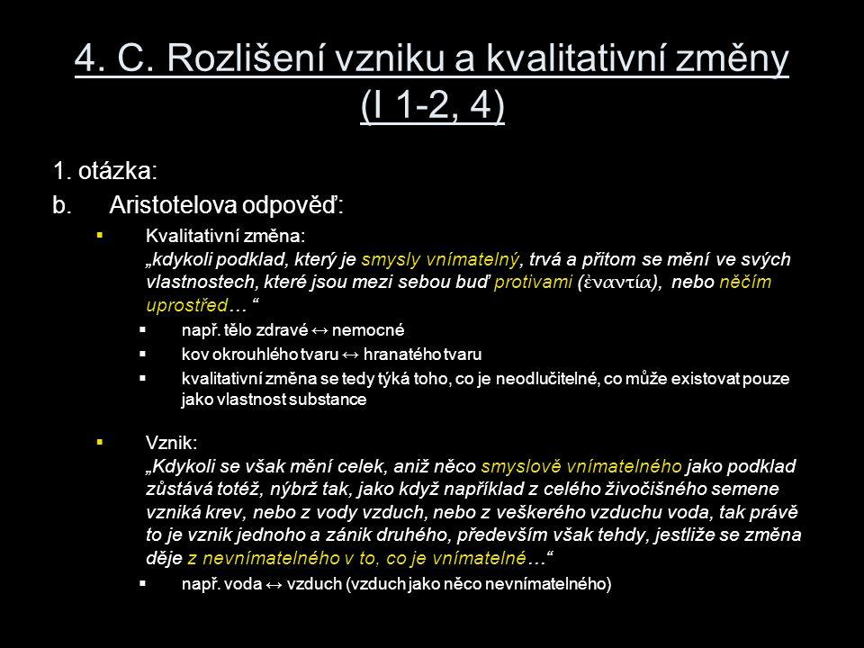 4. C. Rozlišení vzniku a kvalitativní změny (I 1-2, 4) 1.