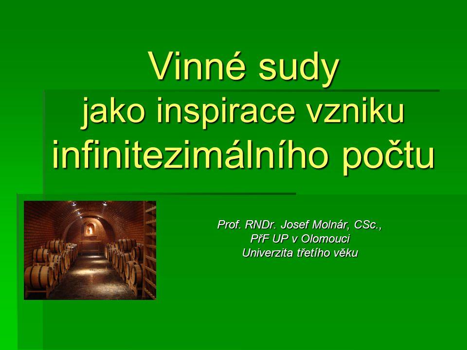 Vinné sudy jako inspirace vzniku infinitezimálního počtu Prof.