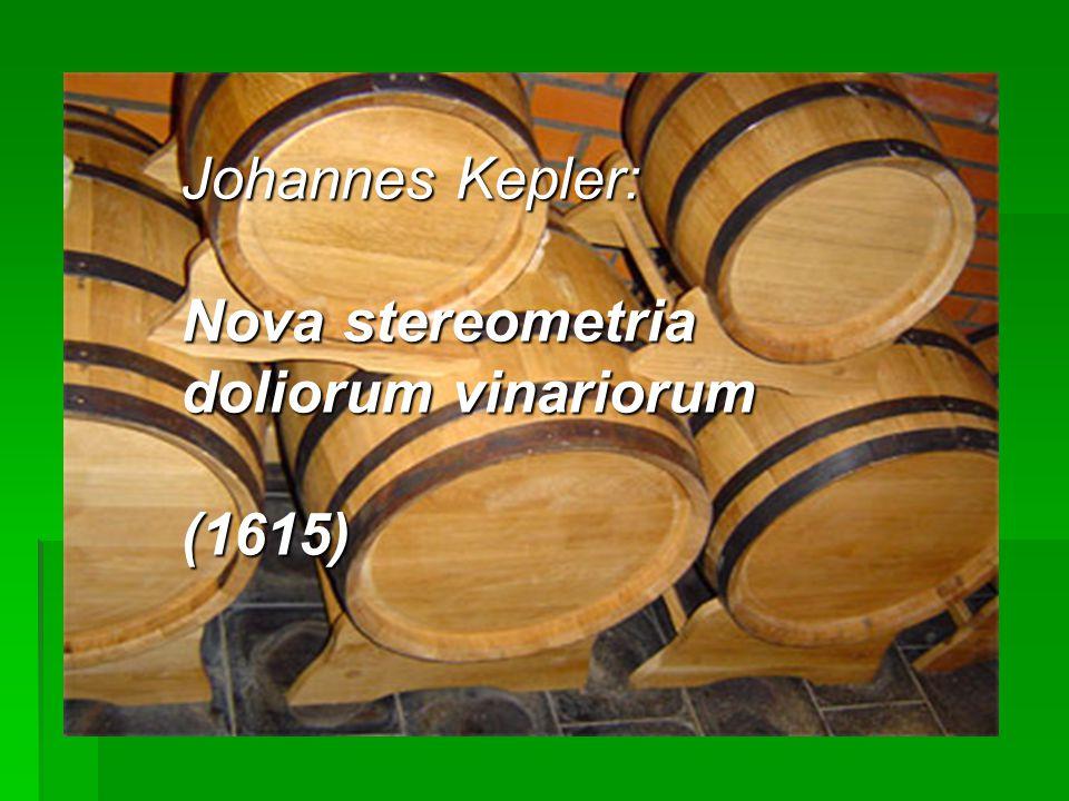 Johannes Kepler: Nova stereometria doliorum vinariorum (1615)