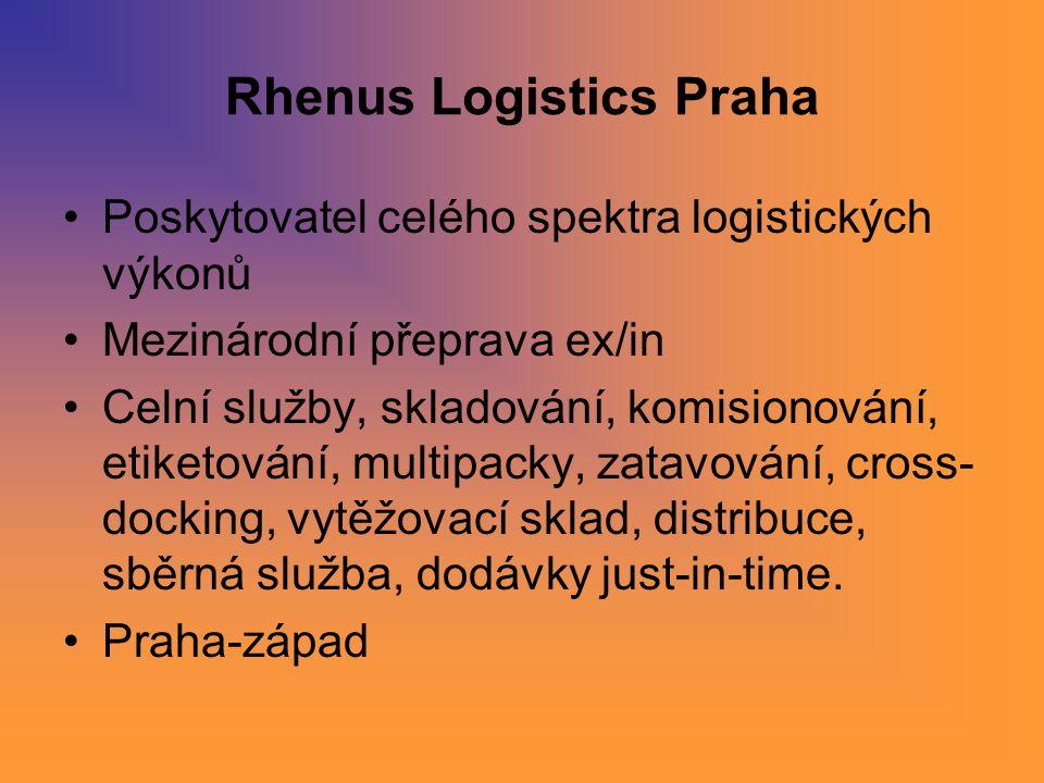 Rhenus Logistics Praha Poskytovatel celého spektra logistických výkonů Mezinárodní přeprava ex/in Celní služby, skladování, komisionování, etiketování