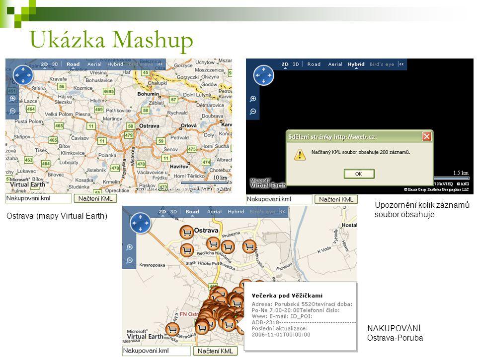 NAKUPOVÁNÍ Ostrava-Poruba Ukázka Mashup Ostrava (mapy Virtual Earth) Upozornění kolik záznamů soubor obsahuje