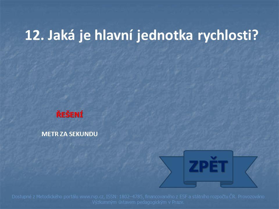 ŘEŠENÍ METR ZA SEKUNDU ZPĚT Dostupné z Metodického portálu www.rvp.cz, ISSN: 1802–4785, financovaného z ESF a státního rozpočtu ČR.