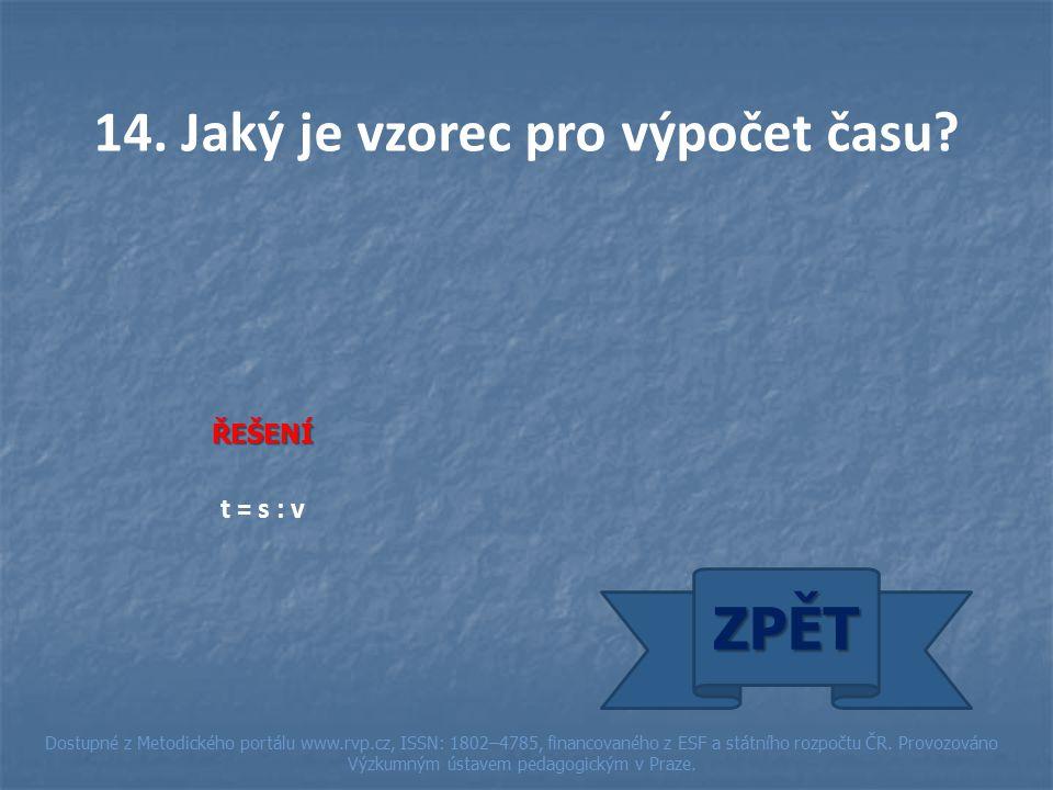 ŘEŠENÍ t = s : v ZPĚT Dostupné z Metodického portálu www.rvp.cz, ISSN: 1802–4785, financovaného z ESF a státního rozpočtu ČR.