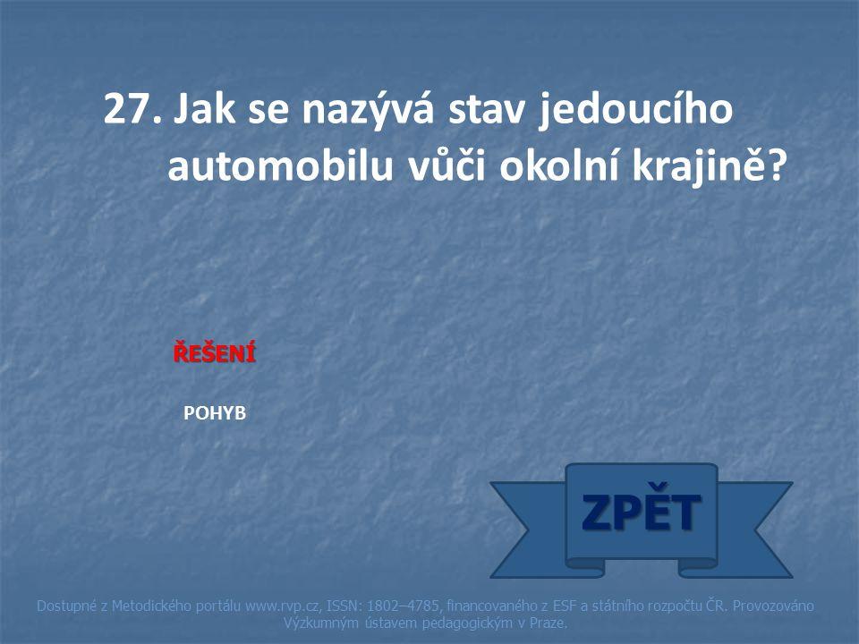 ŘEŠENÍ POHYB ZPĚT Dostupné z Metodického portálu www.rvp.cz, ISSN: 1802–4785, financovaného z ESF a státního rozpočtu ČR.